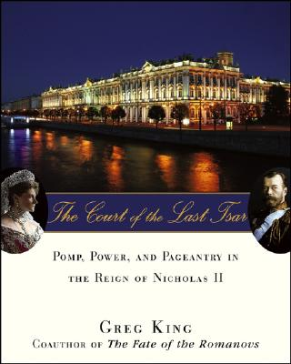 The Court of the Last Tsar By King, Gregory