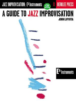 A Guide to Jazz Improvisation By Laporta, John