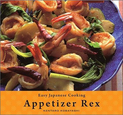 Appetizer Rex By Kobayashi, Kentaro/ Sawai, Hideo (PHT)